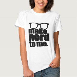 Make Nerd to Me II Shirts