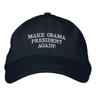 MAKE OBAMA PRESIDENT AGAIN! EMBROIDERED HAT