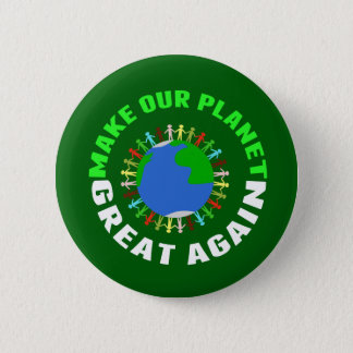 Make Our Planet Great Again 6 Cm Round Badge