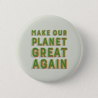 Make Our Planet Great Again. Green Badge. 6 Cm Round Badge