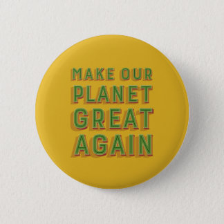 Make Our Planet Great Again. Orange Badge. 6 Cm Round Badge
