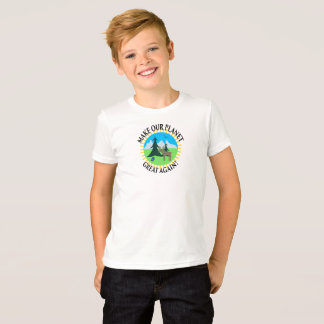MAKE OUR PLANET GREAT AGAIN! T-Shirt