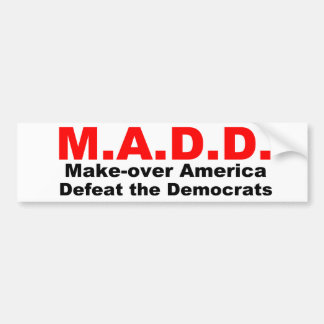 Make Over America, Defeat The Democrates Bumper Sticker