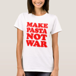 Make Pasta Not War T-Shirt
