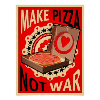 Make Pizza,Not War, Poster