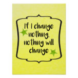 Make Positive Change Motivation Inspiration Quote Poster