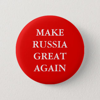 """MAKE RUSSIA GREAT AGAIN"" PARODY 6 CM ROUND BADGE"
