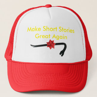 Make Short Stories Great Again Trucker Hat