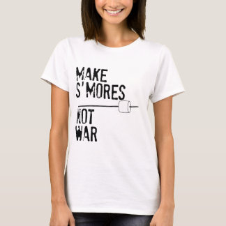 Make S'mores, Not War T-Shirt