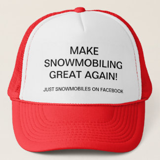 MAKE SNOWMOBILING GREAT AGAIN! TRUCKER HAT
