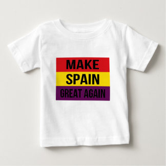 Make Spain Great Again - Bandera de España Baby T-Shirt