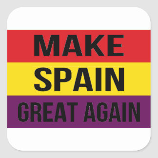 Make Spain Great Again - Bandera de España Square Sticker
