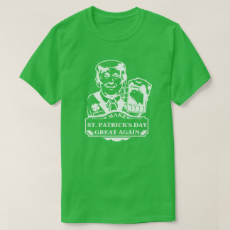 MAKE ST. PATRICK'S DAY GREAT AGAIN T-Shirt