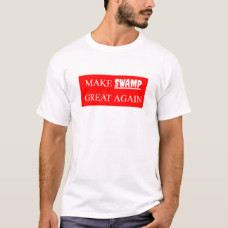 Make Swamp Great Again T-Shirt