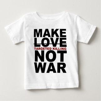 Make Targeted Killing Not War Baby T-Shirt