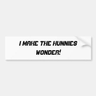 Make The Hunnies Wonder Bumper Sticker