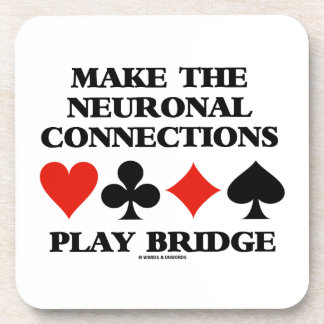 Make The Neuronal Connections Play Bridge Coasters