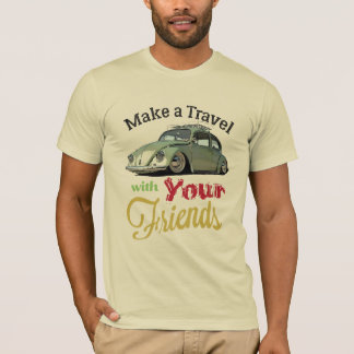 Make the Travel With Your frinds T-Shirt