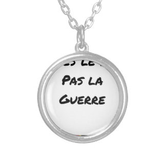 MAKE the WALL NOT the WAR - Word games Silver Plated Necklace