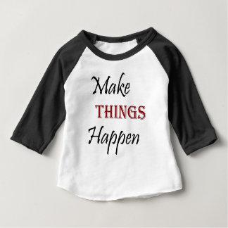 Make Things Happen Baby T-Shirt