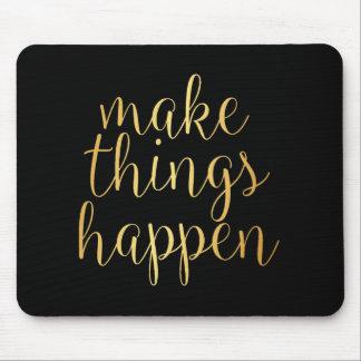 Make Things Happen Mousepad