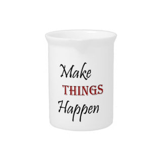 Make Things Happen Pitcher