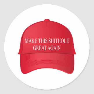 Make this shithole great again red cap classic round sticker