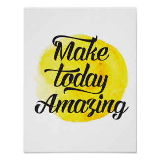 Make Today Amazing Art Print