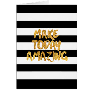 Make Today Amazing, Black and Gold Greeting Card
