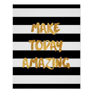 Make Today Amazing, Black and Gold Poster