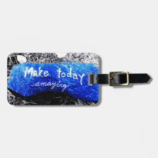 Make Today Amazing Luggage Tag