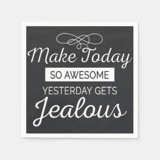 Make today awesome motivational life quote disposable serviette