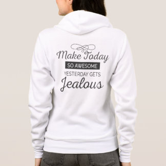 Make today awesome motivational quote hoodie