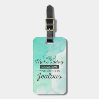 Make today awesome motivational quote luggage tag