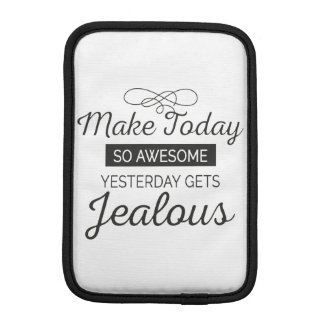 Make today awesome motivational quote sleeve for iPad mini