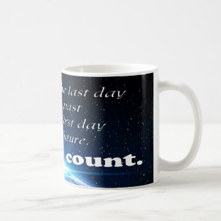 Make today count coffee mug