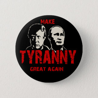 Make tyranny great again 6 cm round badge