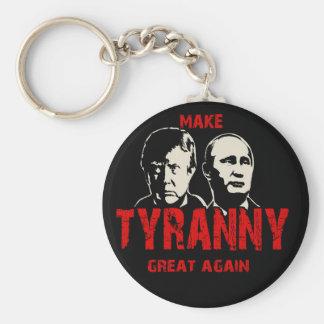 Make tyranny great again key ring