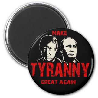 Make tyranny great again magnet