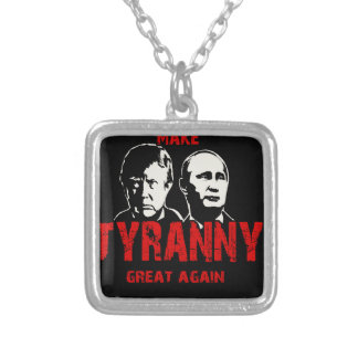 Make tyranny great again silver plated necklace