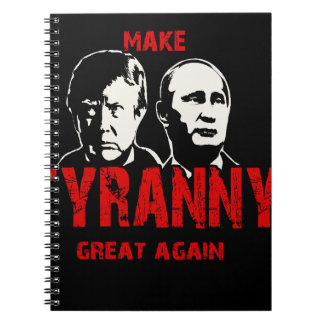 Make tyranny great again spiral notebook