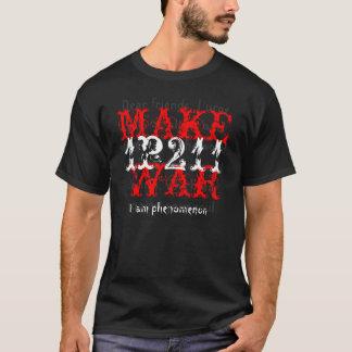 make war T-Shirt