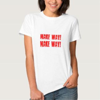 Make way! shirt