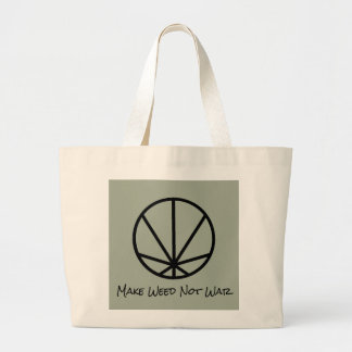 Make Weed Not War Large Tote Bag