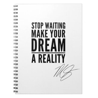 Make Your Dream A Reality Motivational Notebook