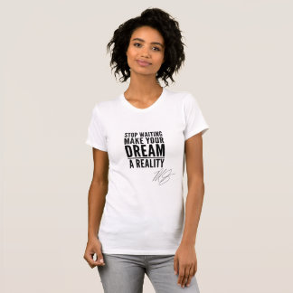 Make Your Dream A Reality Women's Motivational Tee