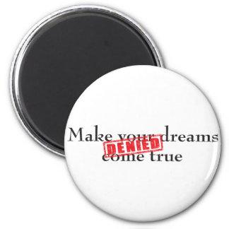 Make your dreams come true: DENIED 6 Cm Round Magnet
