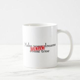 Make your dreams come true: DENIED Basic White Mug