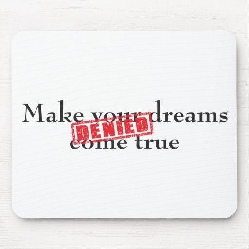 Make your dreams come true: DENIED Mouse Pads