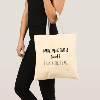Make your faith bigger! tote bag